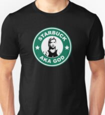 Starbuck is my god T-Shirt
