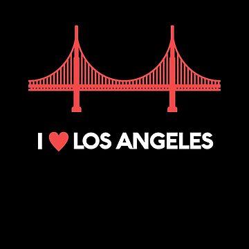 I Heart Los Angeles Golden Gate Bridge - Joke T-Shirt  by LukeSimms