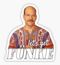 Let's Get Fünke Sticker