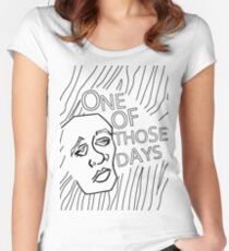 ONE OF THOSE DAYS Women's Fitted Scoop T-Shirt