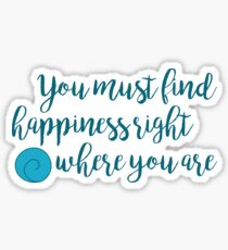 Happiness Where You Are Sticker