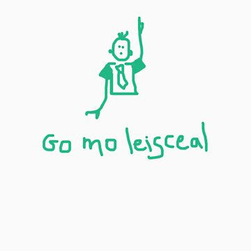 go mo leisceal - excuse me by eejitdesign