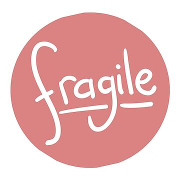 Fragile by NopeClub