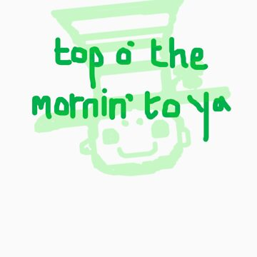 top o'the mornin' to ya by eejitdesign