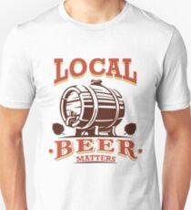 Local Beer Matters Unisex T-Shirt