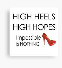 High Heels high hopes Canvas Print