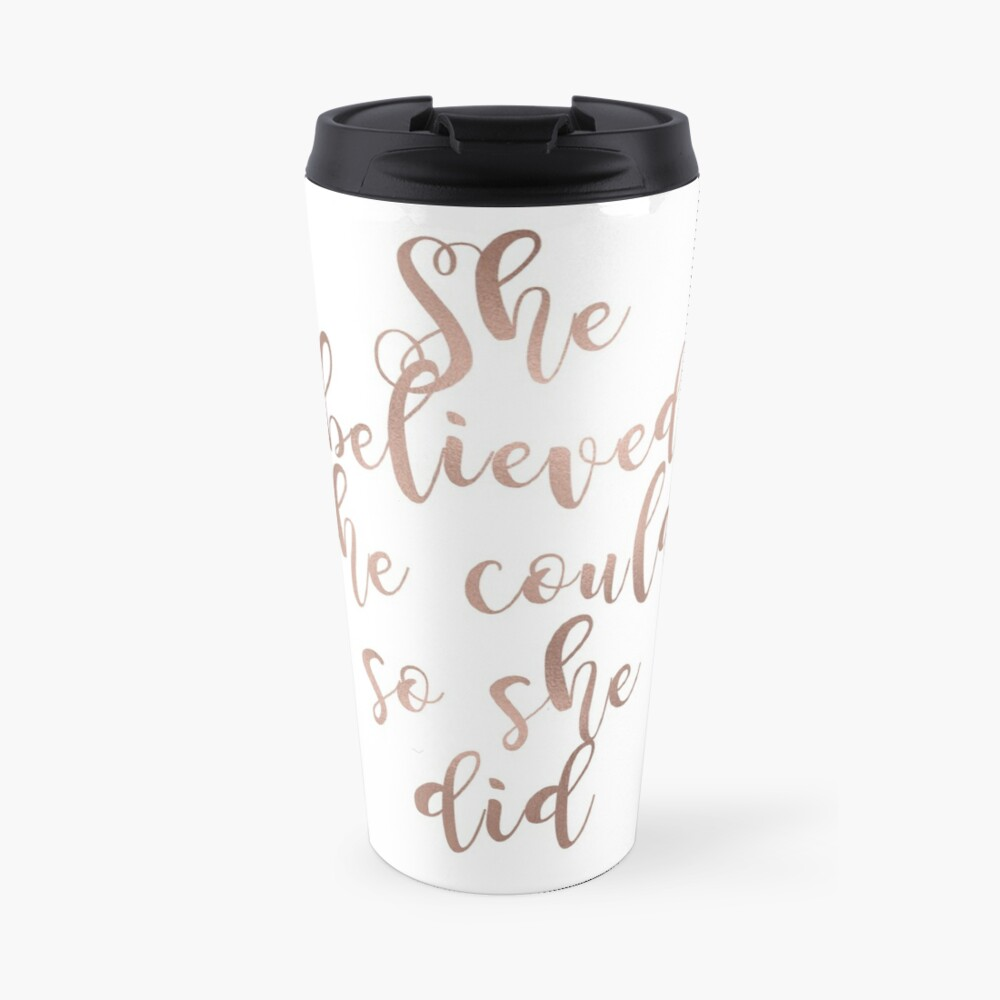 Rose gold she believed she could so she did Travel Mug