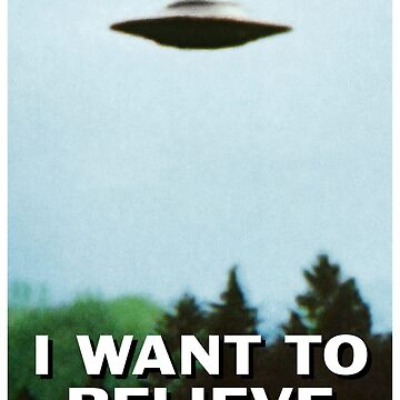 I Want To Believe original poster by mikemaxdesigns