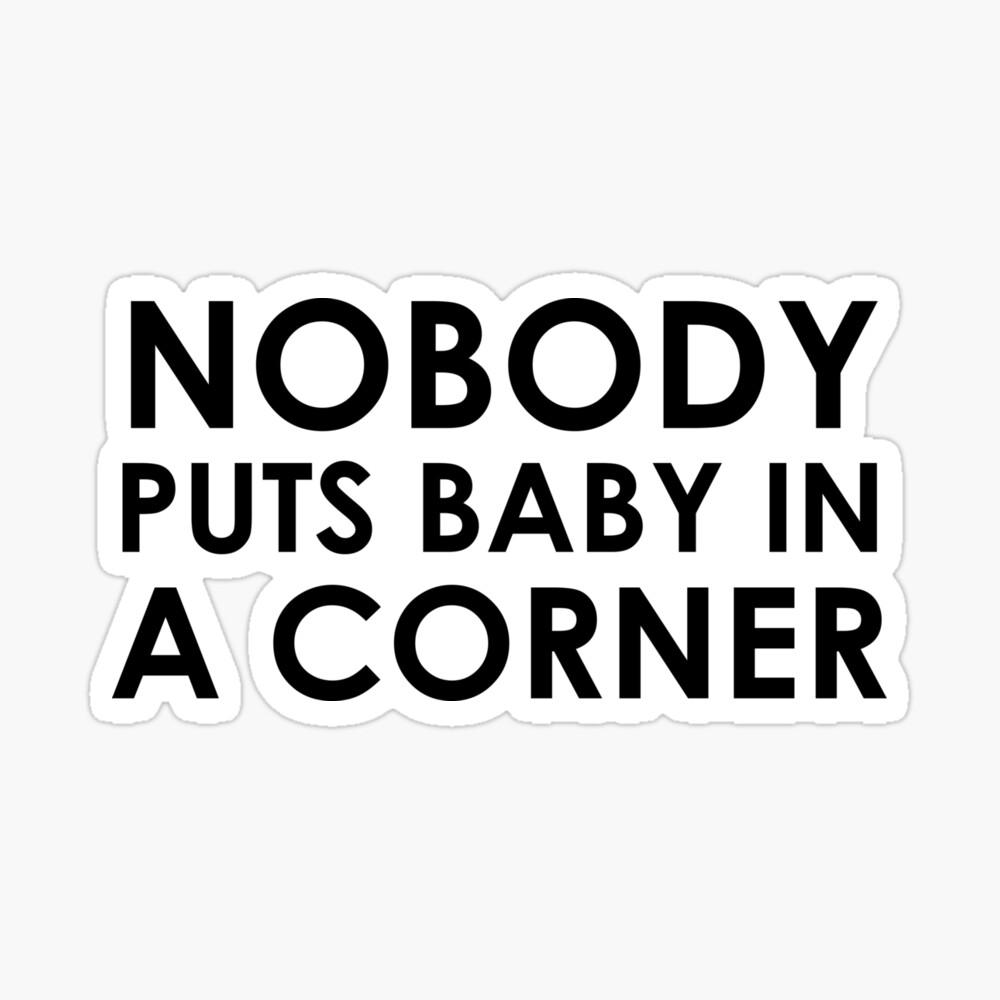 Nobody puts Baby in a Corner | Dirty Dancing | Movie Sticker