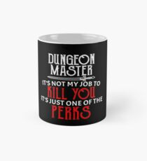 Dungeon Master It's Not My Job To Kill You It's Just One of The Perks Mug