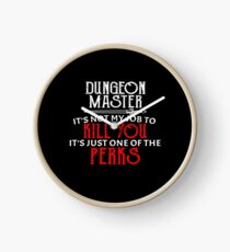 Dungeon Master It's Not My Job To Kill You It's Just One of The Perks Clock