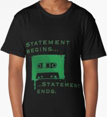 Statement Begins... Statement Ends... Long T-Shirt