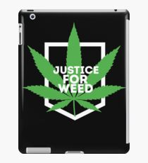 Weed: Justice for weed - I love weed iPad Case/Skin