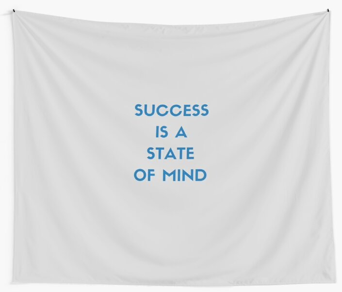 SUCCESS IS A STATE OF MIND by IdeasForArtists