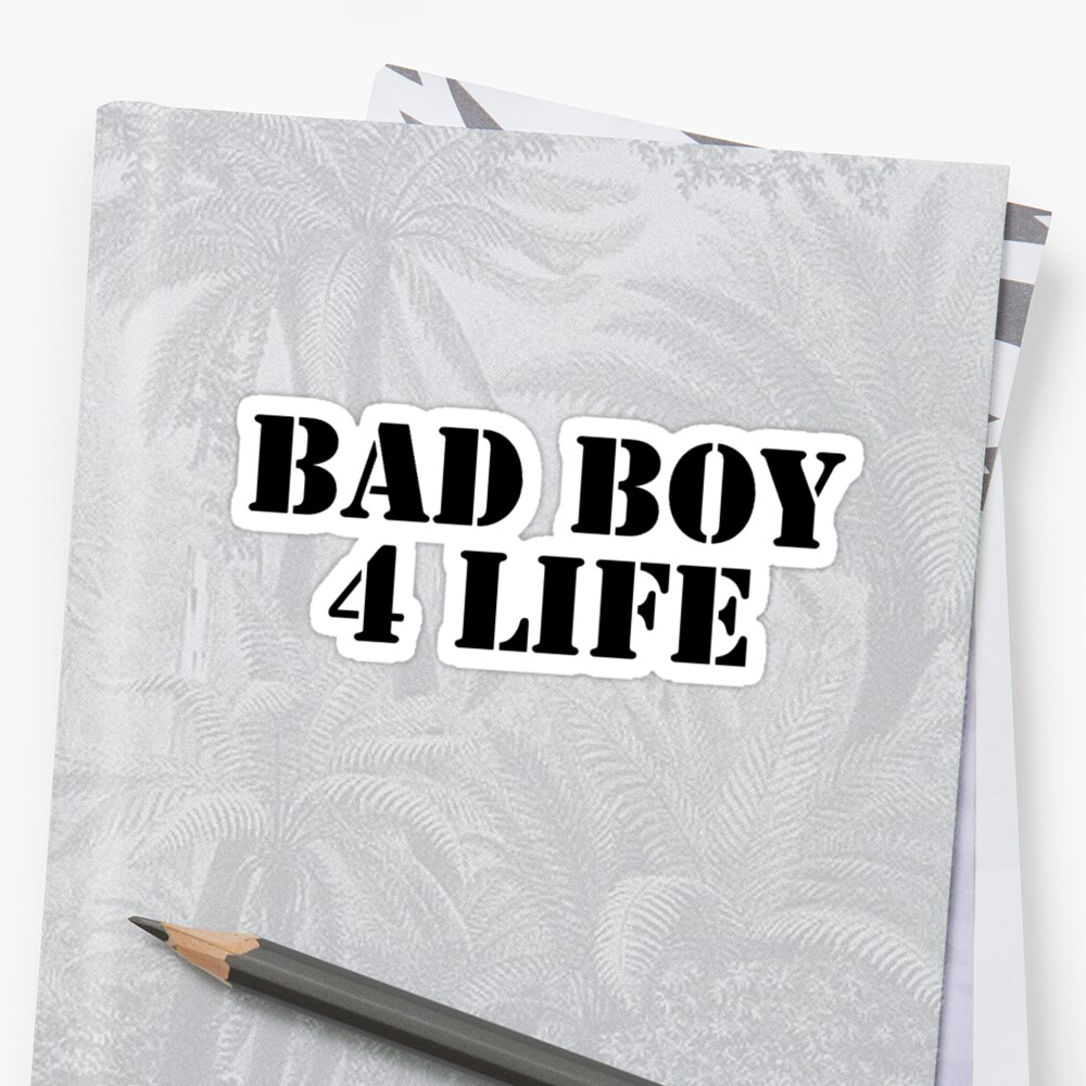 "Bad Boys 4 Life: ""Bad Boy 4 Life"" Stickers By Tim Topping"