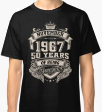 Born in November 1967 - 50 years of being awesome Classic T-Shirt
