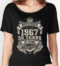 Born in November 1967 - 50 years of being awesome Women's Relaxed Fit T-Shirt