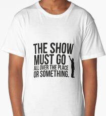 The show. Long T-Shirt