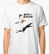 Japan Samurai Kill or be Killed Classic T-Shirt