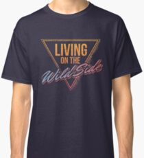 Living on the Wild Side Classic T-Shirt