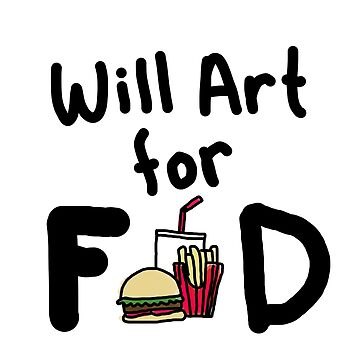 Will Art for Food by MBassett500