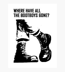 Where Have All The Bootboys Gone? Photographic Print