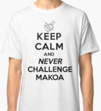 Keep Calm And Never Challenge Makoa! Makoa Paladins Ultimate Line Classic T-Shirt