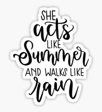 She Acts Like Summer & Walks Like Rain- Drops of Jupiter Sticker