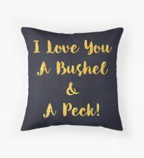 I love you a bushel and a peck sentiment art Throw Pillow