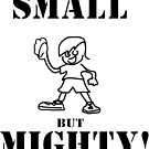 Small but Mighty! by Weber Consulting