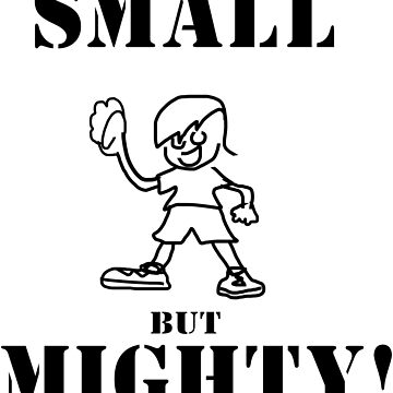 Small but Mighty! by HalfNote5