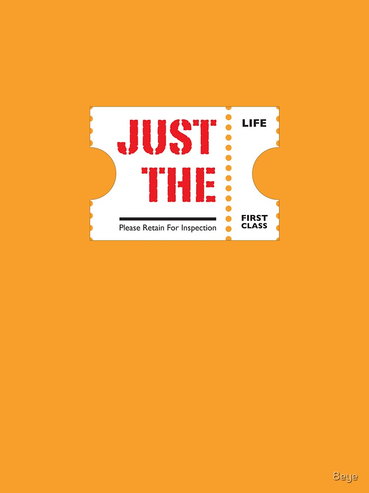 Just The Ticket | Small | Light by 8eye