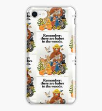 Remember there are babes in the woods. iPhone Case/Skin