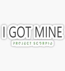 I Got Mine Project Scorpio Sticker