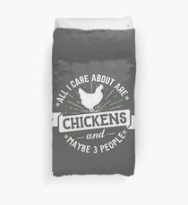 All I care about are chickens Duvet Cover