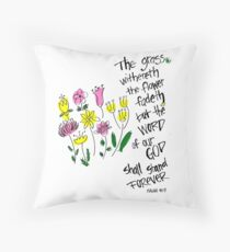 The grass withereth... Throw Pillow