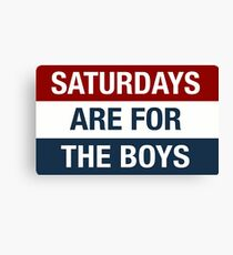 Saturdays Are For The Boys Canvas Print