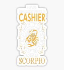 Never Underestimate A Cashier Born As Scorpio Sticker