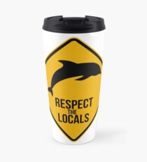 Respect the dolphins - Caution sign Travel Mug