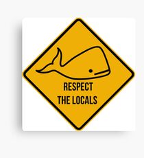 Save the whales. Respect the locals caution sign. Canvas Print