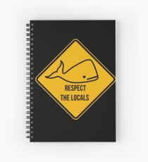 Save the whales. Respect the locals caution sign. Spiral Notebook