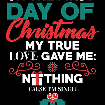 Funny Christmas Design For Single Men & Women by artbyanave