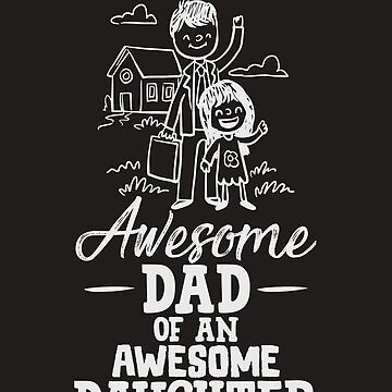 Dad Of An Awesome Daughter Father's Day Design Gift Tee by artbyanave