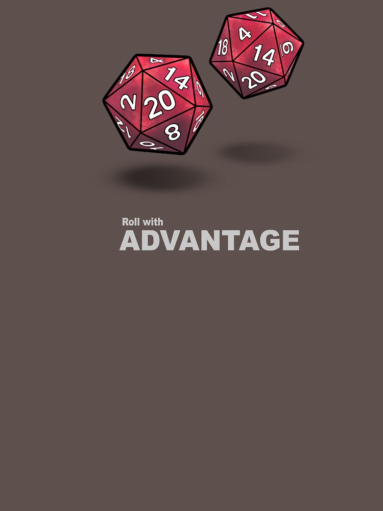 Roll with Advantage (Roll your dice! D20) by AHundredAtlas