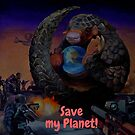 I just want to save my Planet!!! by Tatyana Binovskaya