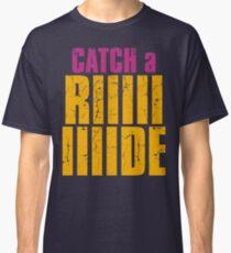 Borderlands 2 - CATCH A RIDE shirt Classic T-Shirt