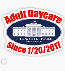 The White House Adult Day Care Center Anti Trump Resist Sticker
