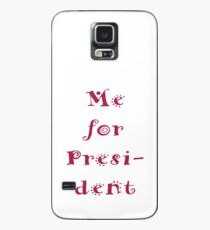 Me for president Case/Skin for Samsung Galaxy