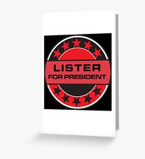 Lister For President Greeting Card