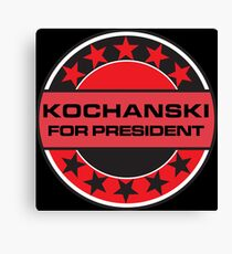 Kochanski For President Canvas Print